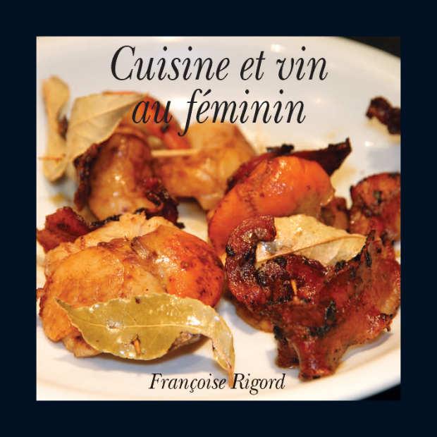 cuisine et vin au feminin par fran oise rigord